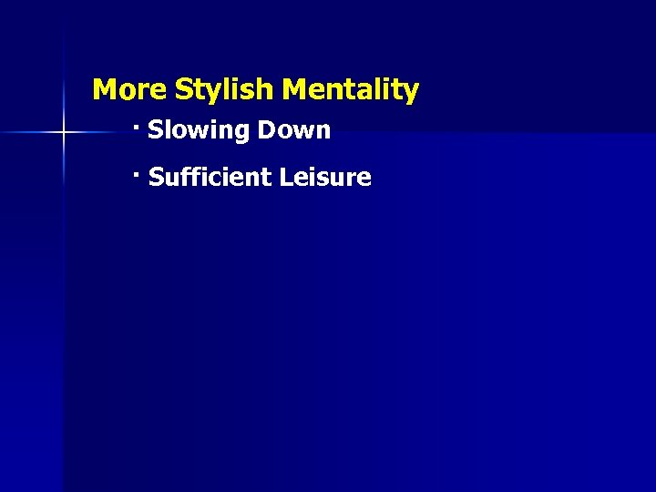 More Stylish Mentality · Slowing Down · Sufficient Leisure