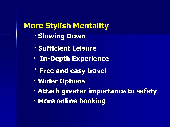 More Stylish Mentality · Slowing Down · Sufficient Leisure · In-Depth Experience · Free