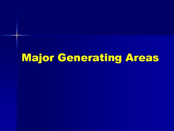 Major Generating Areas