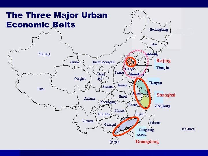 The Three Major Urban Economic Belts Heilongjiang Jilin Xinjiang Liaoning Gansu Beijing Inner Mongolia