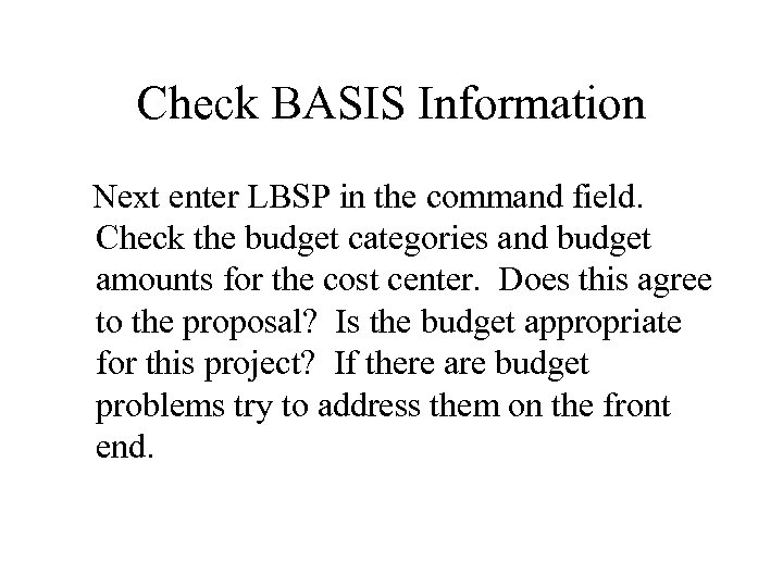 Check BASIS Information Next enter LBSP in the command field. Check the budget categories