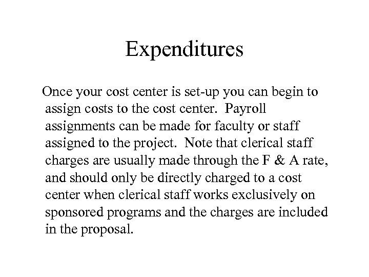 Expenditures Once your cost center is set-up you can begin to assign costs to