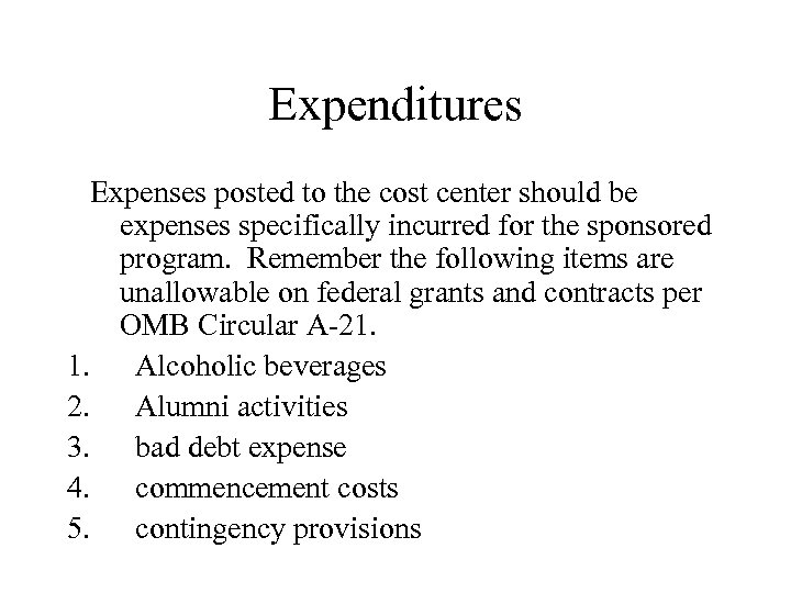 Expenditures Expenses posted to the cost center should be expenses specifically incurred for the