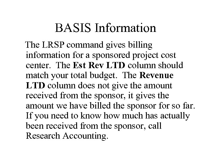 BASIS Information The LRSP command gives billing information for a sponsored project cost center.