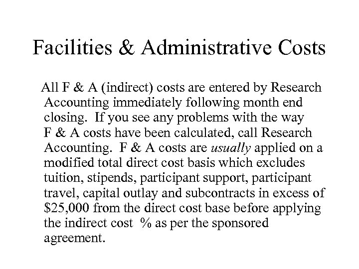 Facilities & Administrative Costs All F & A (indirect) costs are entered by Research