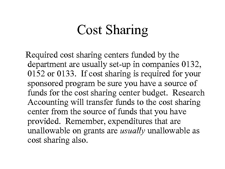 Cost Sharing Required cost sharing centers funded by the department are usually set-up in