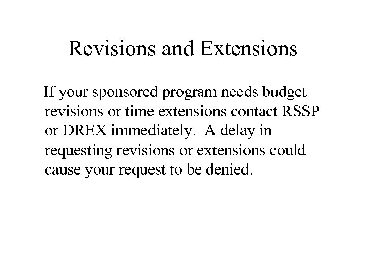 Revisions and Extensions If your sponsored program needs budget revisions or time extensions contact