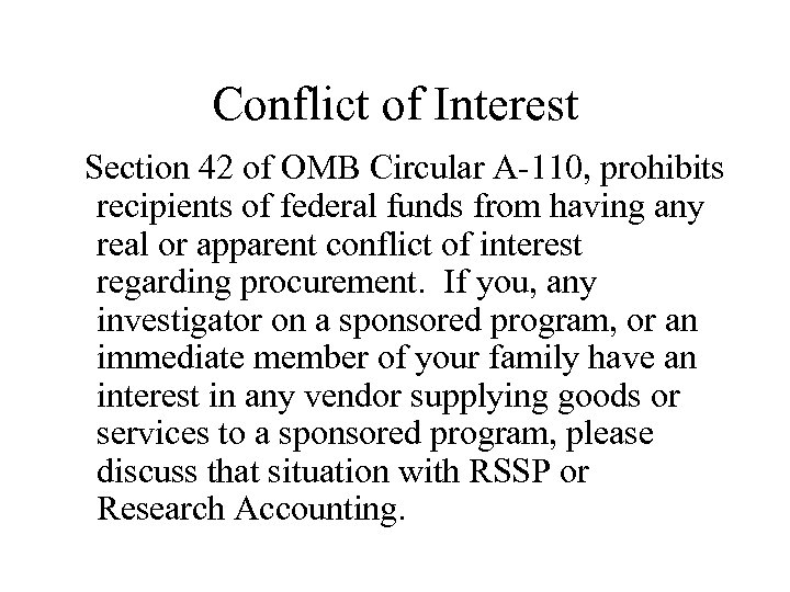 Conflict of Interest Section 42 of OMB Circular A-110, prohibits recipients of federal funds