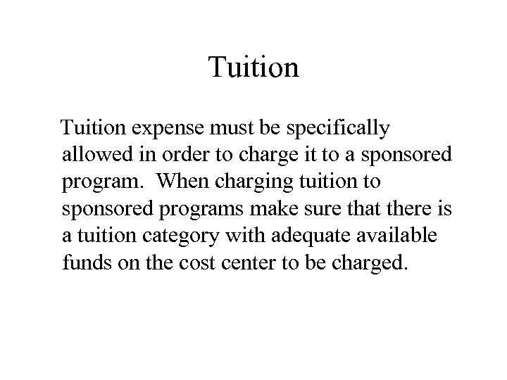 Tuition expense must be specifically allowed in order to charge it to a sponsored