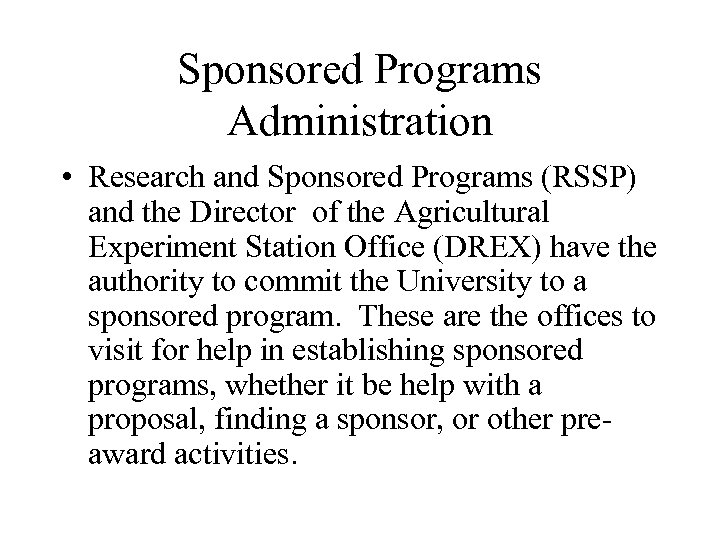 Sponsored Programs Administration • Research and Sponsored Programs (RSSP) and the Director of the