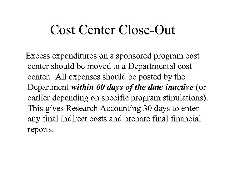 Cost Center Close-Out Excess expenditures on a sponsored program cost center should be moved