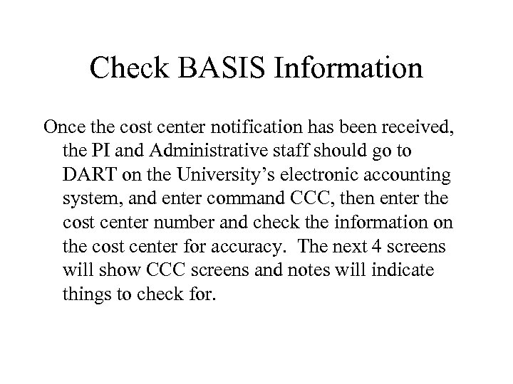 Check BASIS Information Once the cost center notification has been received, the PI and