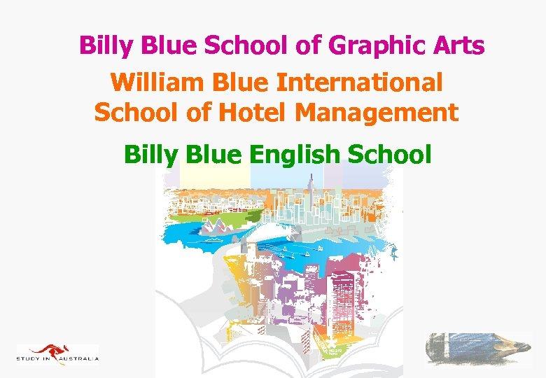 Billy Blue School of Graphic Arts William Blue International School of Hotel Management Billy