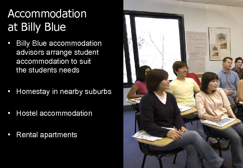 Accommodation at Billy Blue • Billy Blue accommodation advisors arrange student accommodation to suit
