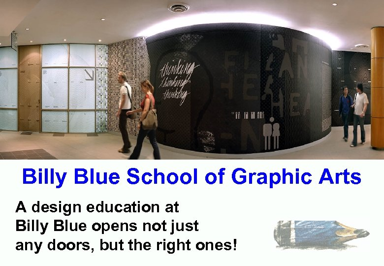Billy Blue School of Graphic Arts A design education at Billy Blue opens not
