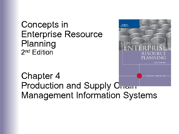 Concepts in Enterprise Resource Planning 2 nd Edition Chapter 4 Production and Supply Chain