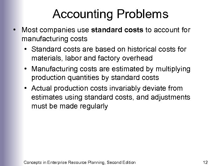 Accounting Problems • Most companies use standard costs to account for manufacturing costs •