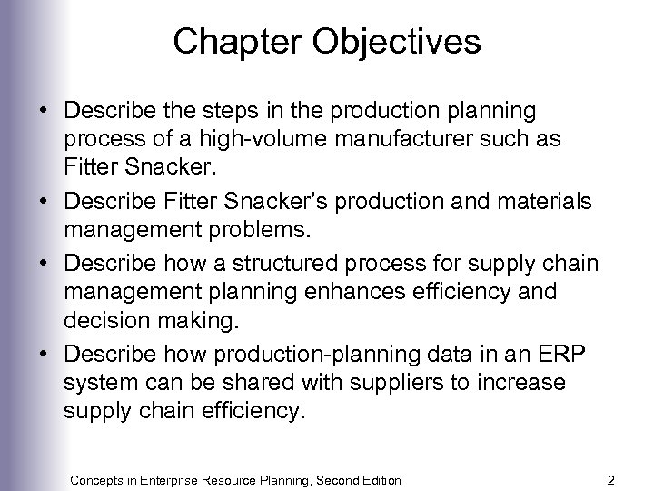 Chapter Objectives • Describe the steps in the production planning process of a high-volume