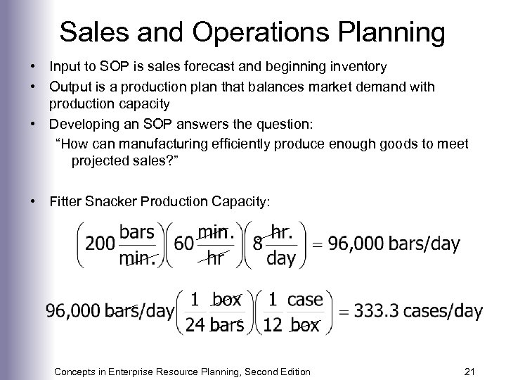 Sales and Operations Planning • Input to SOP is sales forecast and beginning inventory