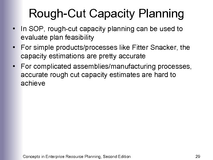 Rough-Cut Capacity Planning • In SOP, rough-cut capacity planning can be used to evaluate