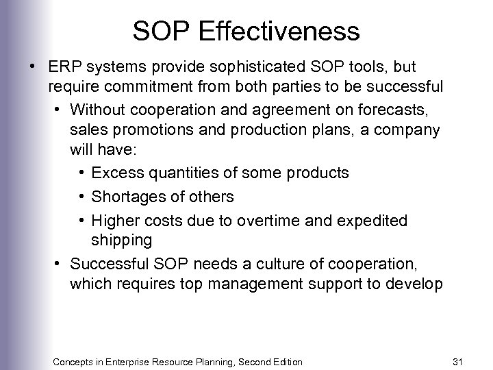 SOP Effectiveness • ERP systems provide sophisticated SOP tools, but require commitment from both