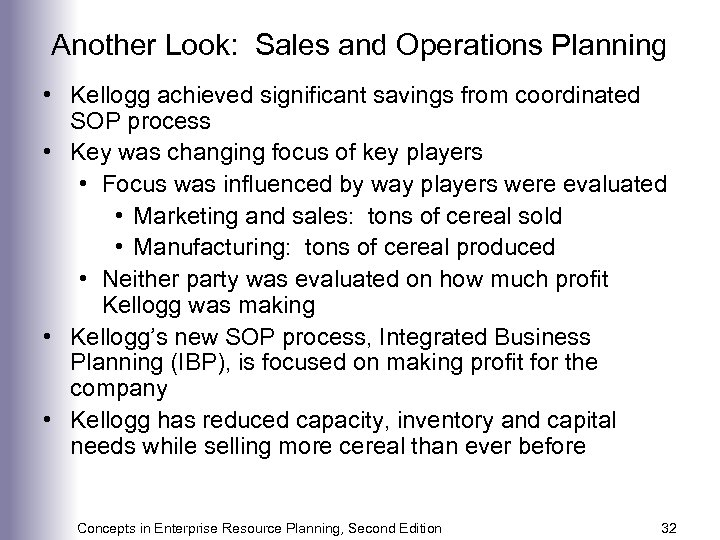 Another Look: Sales and Operations Planning • Kellogg achieved significant savings from coordinated SOP