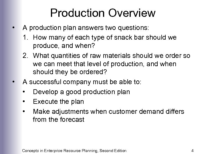 Production Overview • • A production plan answers two questions: 1. How many of