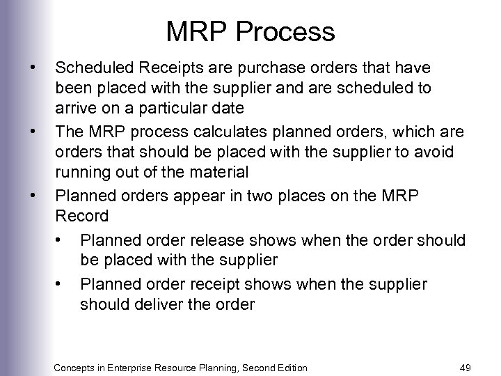 MRP Process • • • Scheduled Receipts are purchase orders that have been placed