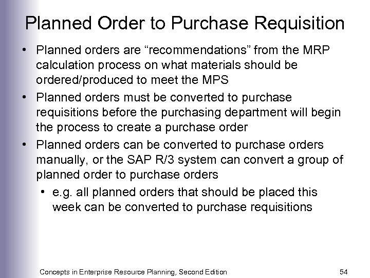 """Planned Order to Purchase Requisition • Planned orders are """"recommendations"""" from the MRP calculation"""