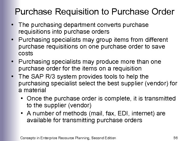 Purchase Requisition to Purchase Order • The purchasing department converts purchase requisitions into purchase