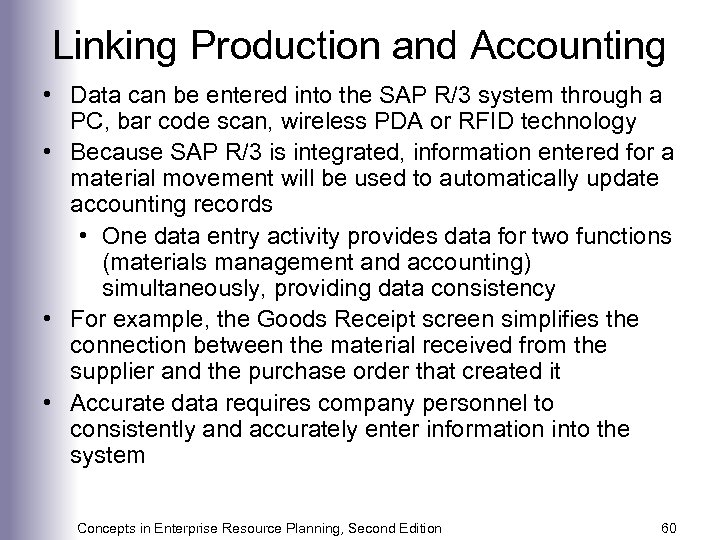 Linking Production and Accounting • Data can be entered into the SAP R/3 system