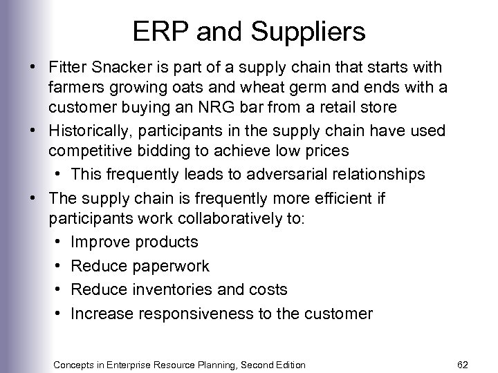 ERP and Suppliers • Fitter Snacker is part of a supply chain that starts