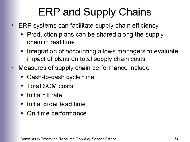 ERP and Supply Chains • ERP systems can facilitate supply chain efficiency • Production