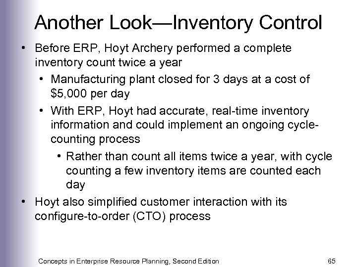Another Look—Inventory Control • Before ERP, Hoyt Archery performed a complete inventory count twice