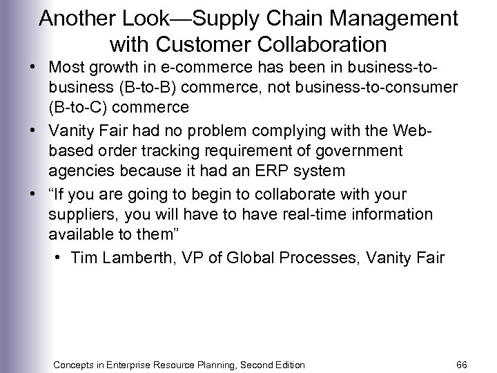 Another Look—Supply Chain Management with Customer Collaboration • Most growth in e-commerce has been