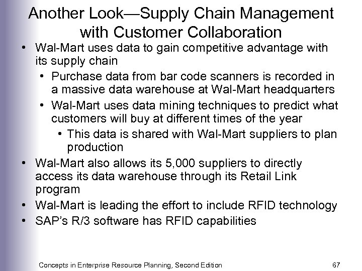 Another Look—Supply Chain Management with Customer Collaboration • Wal-Mart uses data to gain competitive