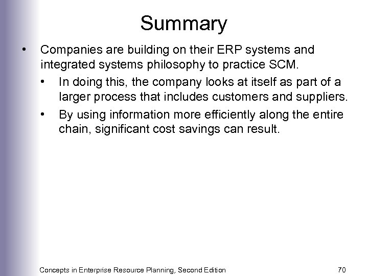 Summary • Companies are building on their ERP systems and integrated systems philosophy to