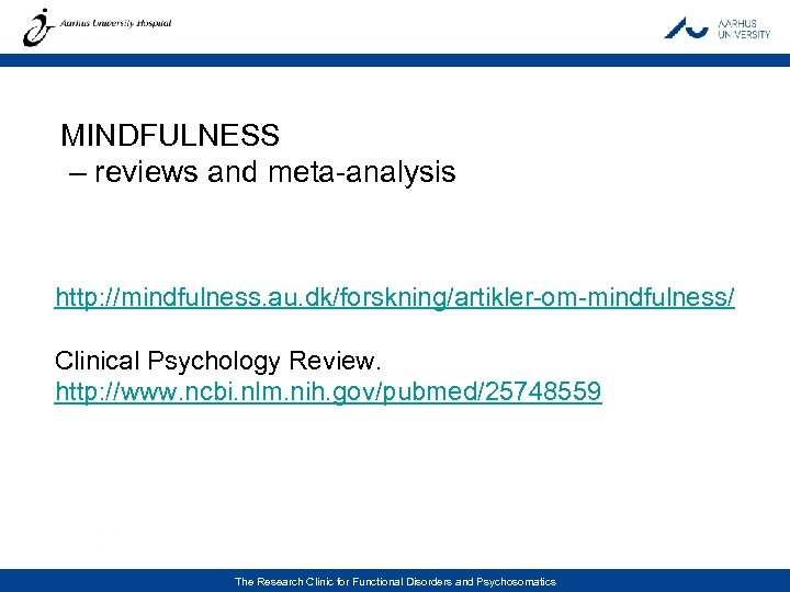 MINDFULNESS – reviews and meta-analysis http: //mindfulness. au. dk/forskning/artikler-om-mindfulness/ Clinical Psychology Review. http: //www.