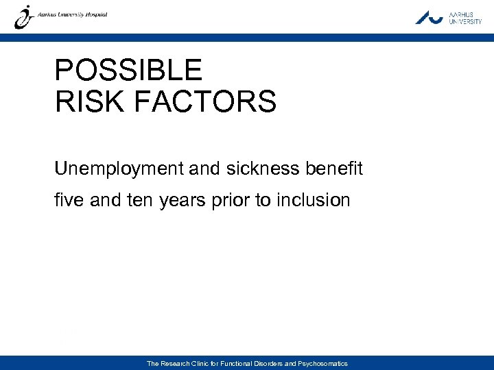 POSSIBLE RISK FACTORS Unemployment and sickness benefit five and ten years prior to inclusion