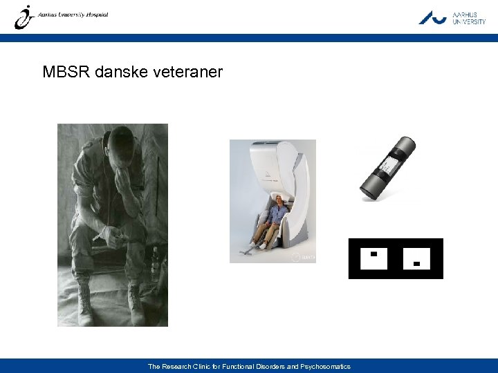 MBSR danske veteraner The Research Clinic for Functional Disorders and Psychosomatics