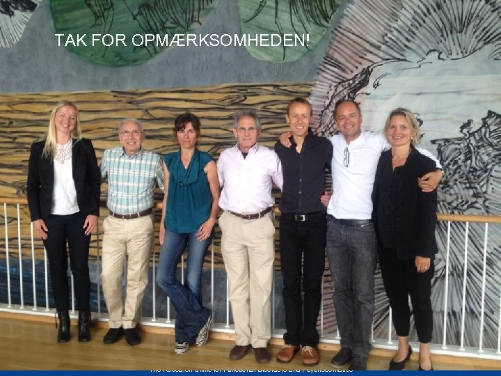 TAK FOR OPMÆRKSOMHEDEN! The Research Clinic for Functional Disorders and Psychosomatics