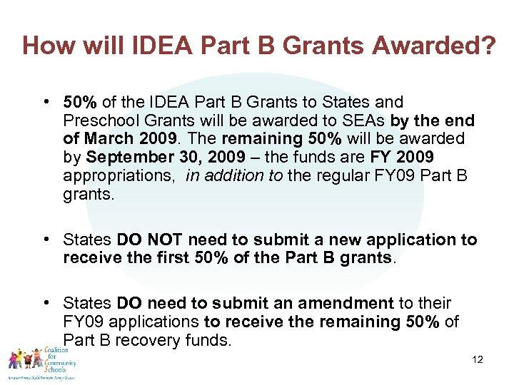How will IDEA Part B Grants Awarded? • 50% of the IDEA Part B