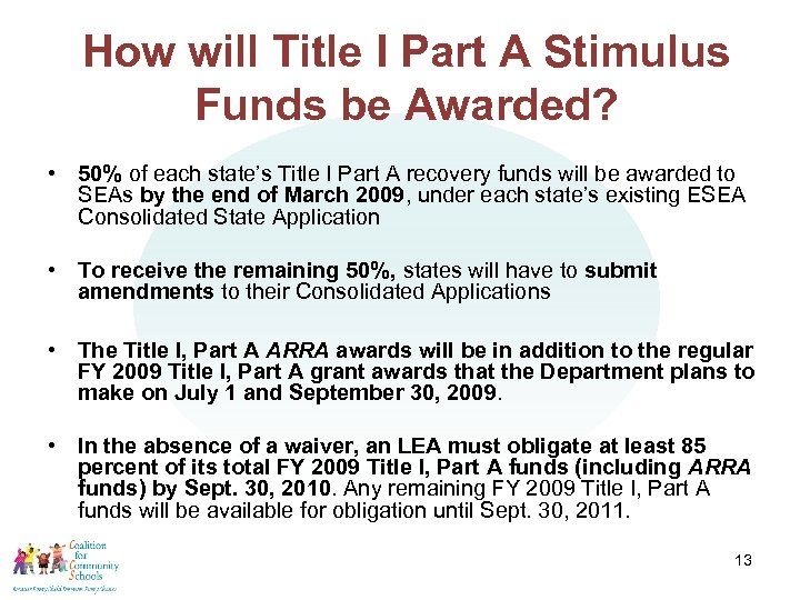 How will Title I Part A Stimulus Funds be Awarded? • 50% of each