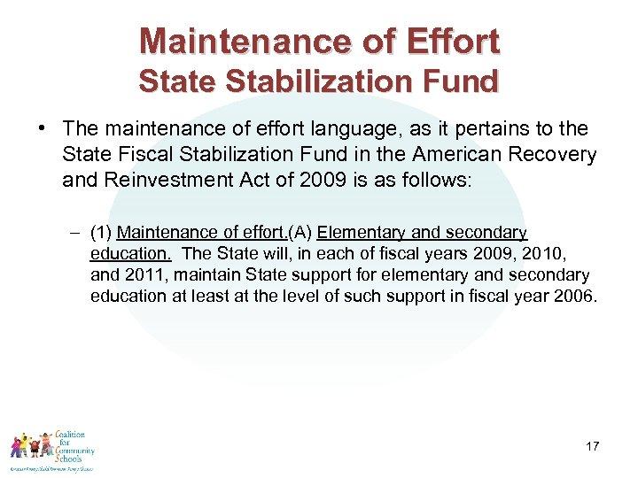 Maintenance of Effort State Stabilization Fund • The maintenance of effort language, as it
