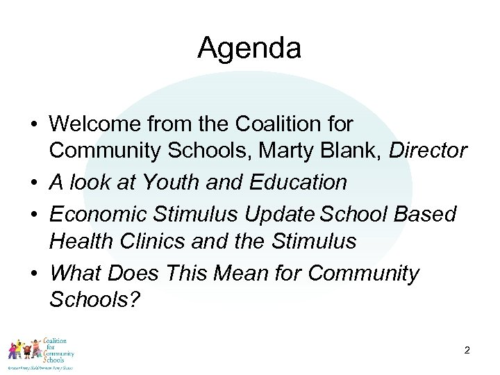 Agenda • Welcome from the Coalition for Community Schools, Marty Blank, Director • A