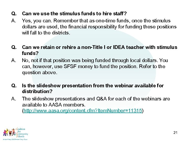 Q. A. Can we use the stimulus funds to hire staff? Yes, you can.