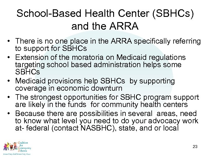 School-Based Health Center (SBHCs) and the ARRA • There is no one place in