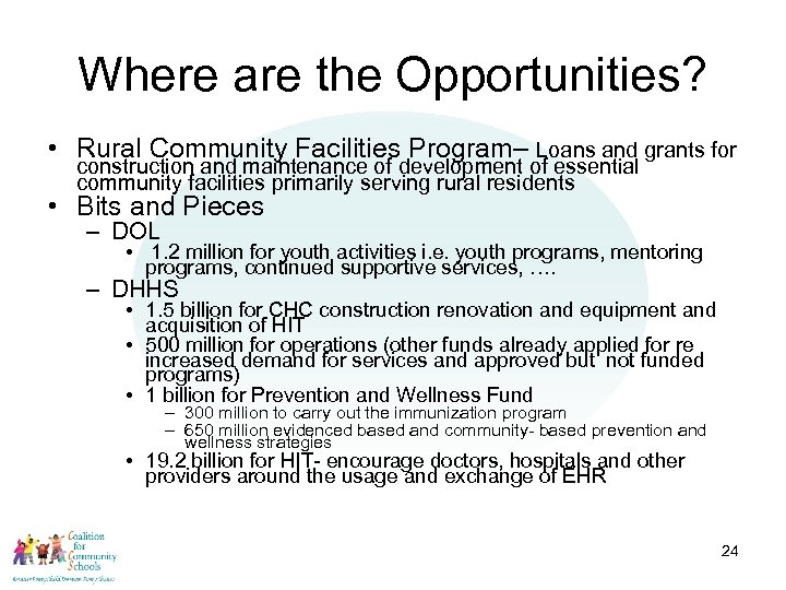 Where are the Opportunities? • Rural Community Facilities Program– Loans and grants for construction