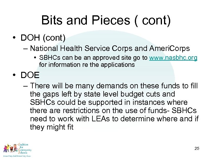 Bits and Pieces ( cont) • DOH (cont) – National Health Service Corps and