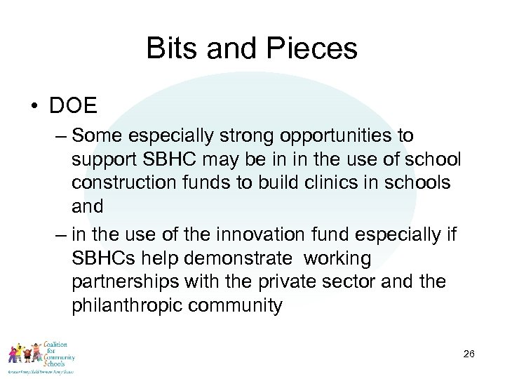 Bits and Pieces • DOE – Some especially strong opportunities to support SBHC may